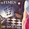 The Times – Hip Isn't It